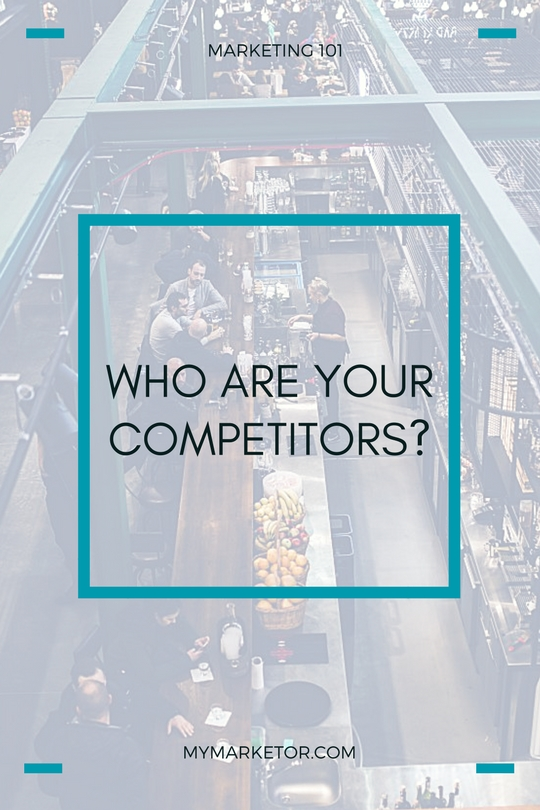 It's important to know who your competitors are