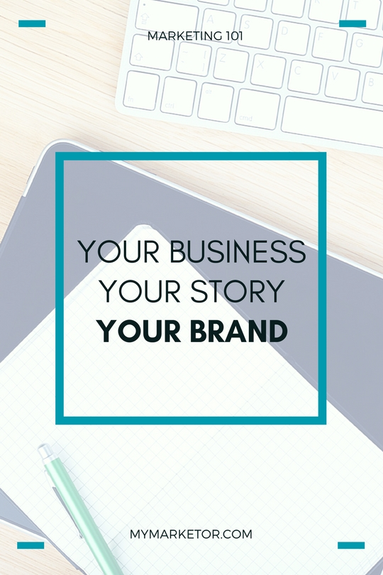 Your Business Your Story Your Brand