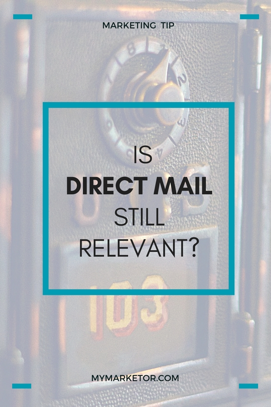 direct mail is still a relevant marketing tactic for small businesses