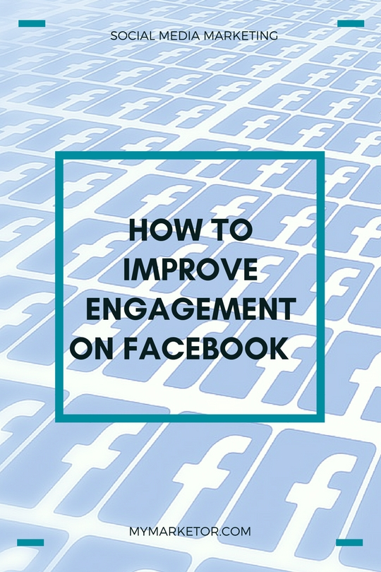 How To Improve Engagement On Facebook