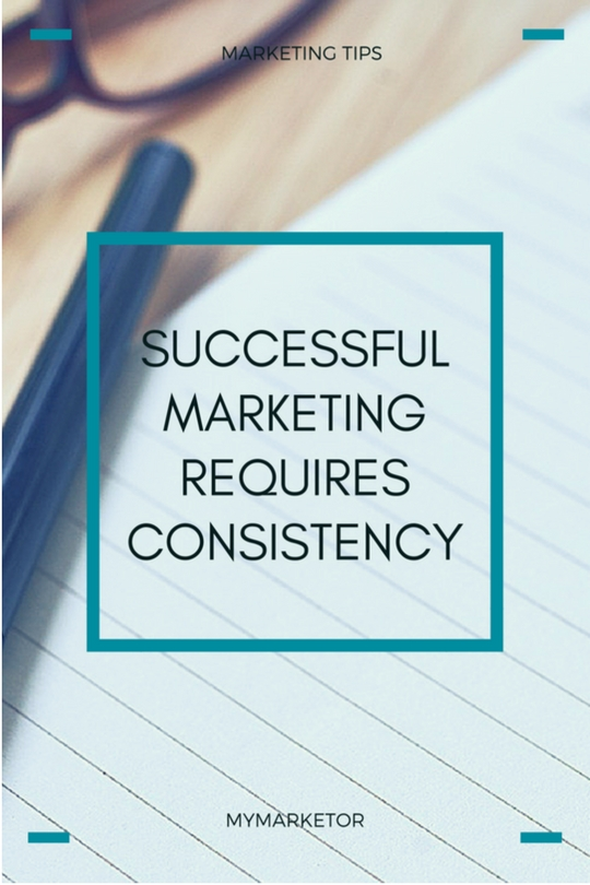 successful marketing requires consistency