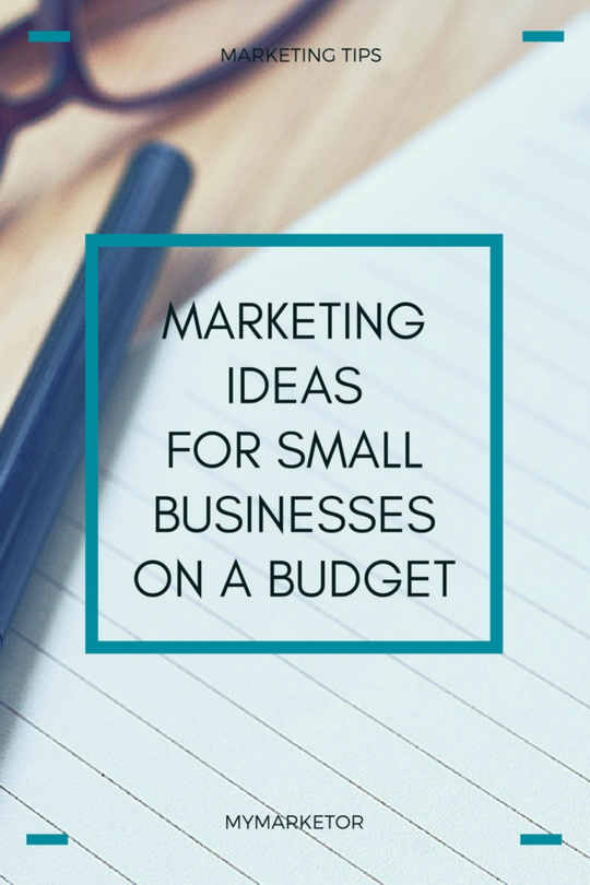 14 Marketing Ideas for Small Businesses On A Shoestring