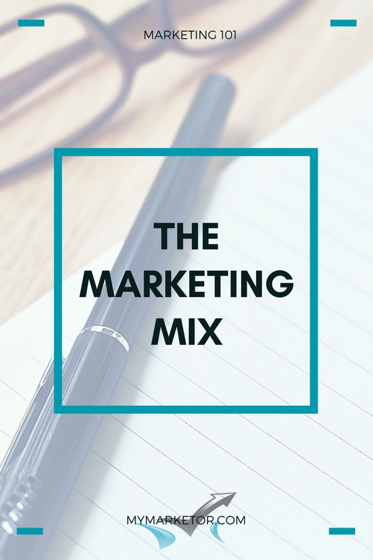 Marketing 101: The Marketing Mix