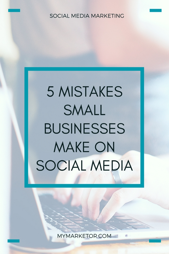 5 Mistakes Small Businesses Make On Social Media
