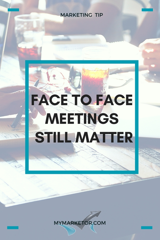 Face To Face Meetings Still Matter