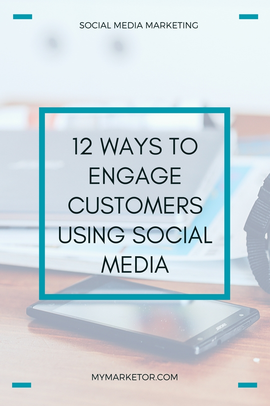 12 Ways to Engage Customers using  Social Media