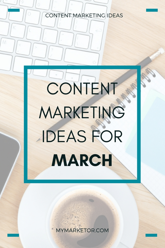 Content Marketing Ideas for March