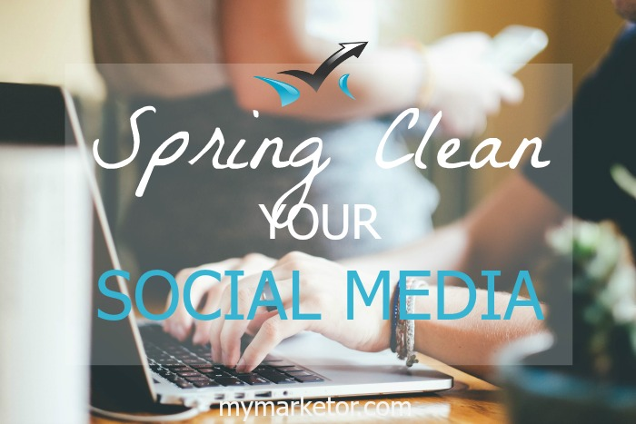Spring Clean Your Social Media Marketing