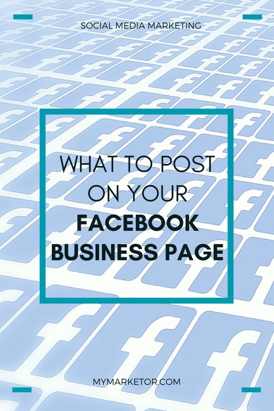 What to Post on Your #Facebook Business Page to Keep Your Followers Engaged and Excited | #SocialMediaMarketing
