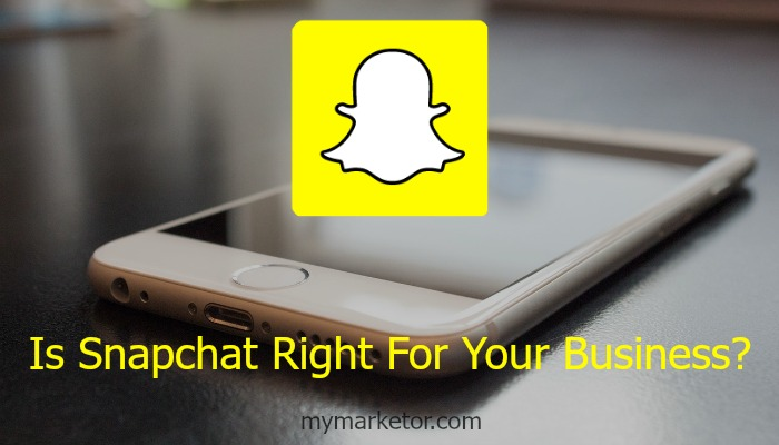 Is Snapchat Right For Your Small Business?