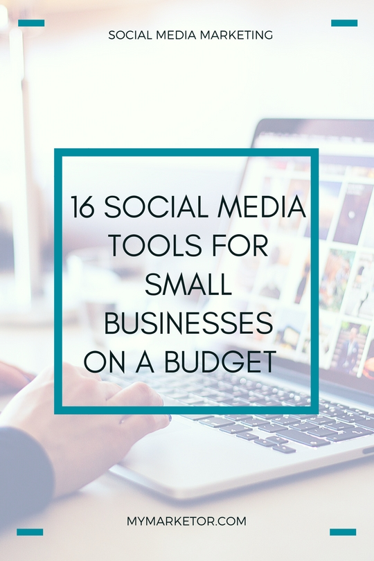 16 Social Media Tools for Small Businesses On A Budget
