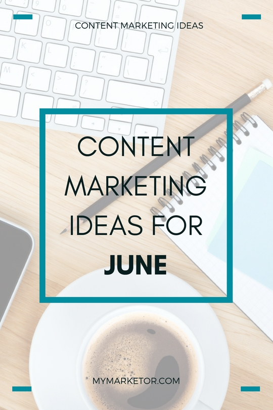 Content Marketing Ideas for June
