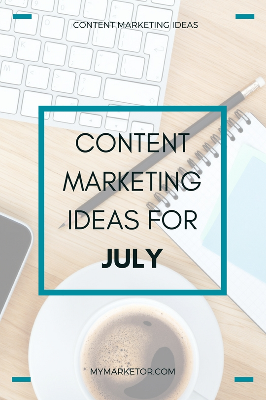 Content Marketing Ideas for July