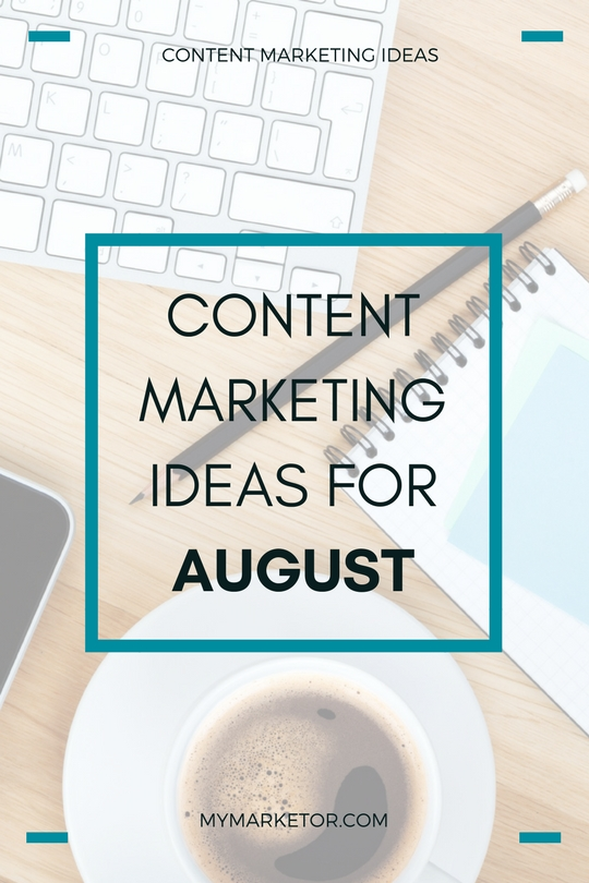 Content Marketing Ideas for August