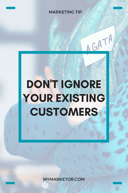 Don't Ignore Your Existing Customers