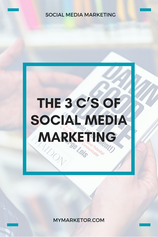 The 3 C of social media marketing