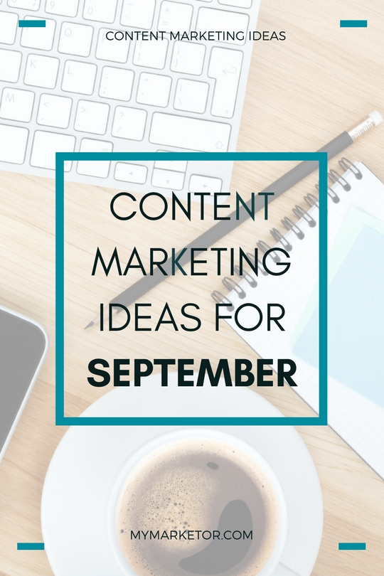 Content Marketing Ideas For September