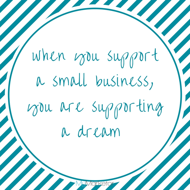 when you support a small business, you are supporting a dream