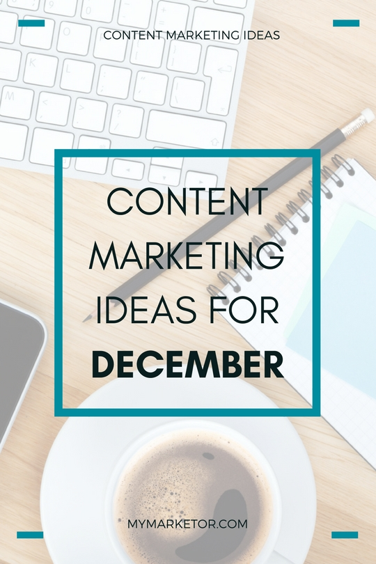 Content Marketing Ideas For December